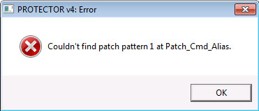 """--------------------------- PROTECTOR v4: Error --------------------------- Couldn't find patch pattern 1 at Patch_Cmd_Alias. --------------------------- ОК ---------------------------"""" alt=""""---------------------------PROTECTOR v4: Error---------------------------Couldn't find patch pattern 1 at Patch_Cmd_Alias.---------------------------ОК---------------------------"""